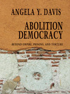 Abolition Democracy (eBook): Beyond Empire, Prisons, and Torture