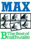 Max (eBook): The Best of Braithwaite
