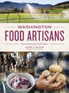 Washington Food Artisans (eBook): Farm Stories and Chef Recipes
