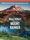 Day Hike! Mount Rainier (eBook): The Best Trails You Can Hike in a Day