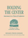 Holding the Center (eBook): Sanctuary in a Time of Confusion