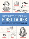 Secret Lives of the First Ladies (eBook): What Your Teachers Never Told You About the Women of The White House