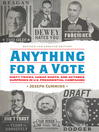 Anything for a Vote (eBook): Dirty Tricks, Cheap Shots, and October Surprises in U.S. Presidential Campaigns