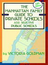The Manhattan Family Guide to Private Schools and Selective Public Schools (eBook)