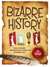 Bizarre History (eBook): Strange Happenings, Stupid Misconceptions, Distorted Facts and Uncommon Events