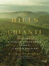 The Hills of Chianti (eBook): The Story of a Tuscan Winemaking Family, in Seven Bottles