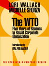 The WTO (eBook): Five Years of Reasons to Resist Corporate Globalization