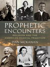 Prophetic Encounters (eBook): Religion and the American Radical Tradition