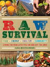 Raw Survival (eBook): Living the Raw Lifestyle On and Off the Grid