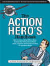 The Action Hero's Handbook (eBook): How to Catch a Great White Shark, Perform the Vulcan Nerve Pinch, and Dozens of Other TV and Movie Skills