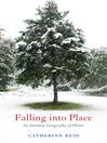 Falling into Place (eBook): An Intimate Geography of Home