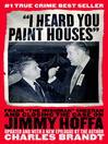 """I Heard You Paint Houses"" (eBook): Frank ""The Irishman"" Sheeran and Closing the Case on Jimmy Hoffa"