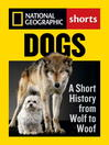 Dogs (eBook): A Short History from Wolf to Woof