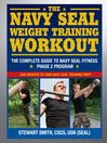 The Navy SEAL Weight Training Workout (eBook): The Complete Guide to Navy SEAL Fitness--Phase 2 Program