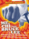 Me, Chi, and Bruce Lee (eBook): Adventures in Martial Arts from the Shaolin Temple to the Ultimate Fighting Championship