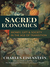 Sacred Economics (eBook): Money, Gift, and Society in the Age of Transition