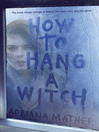 How to Hang a Witch [electronic resource]