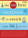 The 100 Best Vacations to Enrich Your Life (eBook)