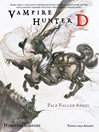 Pale Fallen Angel, Parts 1 & 2 (eBook): Vampire Hunter D Series, Book 11