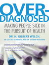 Overdiagnosed (eBook): Making People Sick in the Pursuit of Health