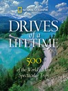 Drives of a Lifetime (eBook): 500 of the World's Most Spectacular Trips