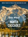 North Cascades (eBook): The Best Trails You Can Hike in a Day