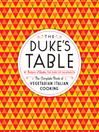 The Duke's Table (eBook): The Complete Book of Vegetarian Italian Cooking