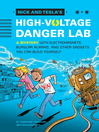 Cover image for Nick and Tesla's High-Voltage Danger Lab