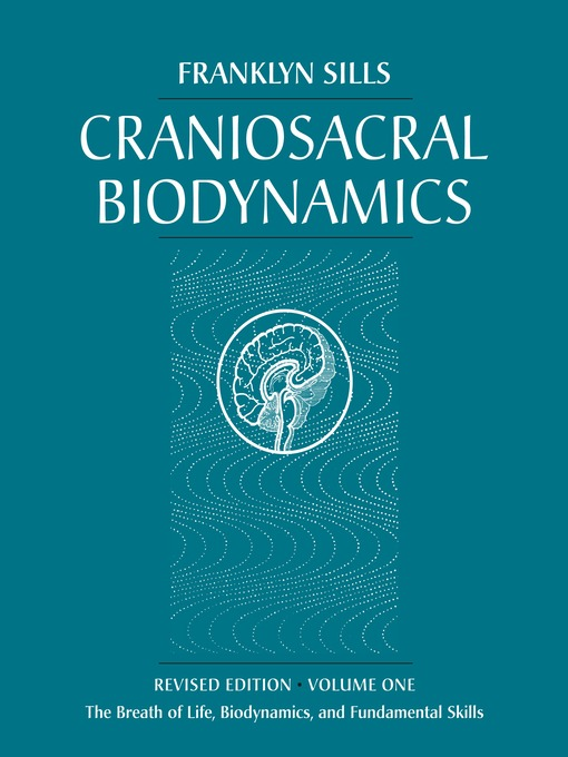 Craniosacral Biodynamics, Volume One (eBook): The Breath of Life, Biodynamics, and Fundamental Skills