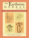 The Earthwise Herbal (eBook): A Complete Guide to New World Medicinal Plants