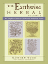 The Earthwise Herbal (eBook): A Complete Guide to Old World Medicinal Plants