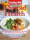 Thyroid Health: Over 100 Easy & Delicious Recipes for Nutritional Well-Being (eBook)