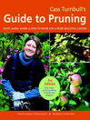 Cass Turnbull's Guide to Pruning (eBook): What, When, Where, and How to Prune for a More Beautiful Garden