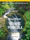 Day Hike! Olympic Peninsula (eBook): The Best Trails You Can Hike in a Day