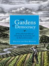 The Gardens of Democracy (eBook): A New American Story of Citizenship, the Economy, and the Role of Government
