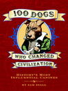 100 Dogs Who Changed Civilization (eBook): History's Most Influential Canines