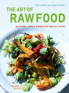 The Art of Raw Food (eBook): Delicious, Simple Dishes for Healthy Living
