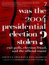 Was the 2004 Presidential Election Stolen? (eBook): Exit Polls, Election Fraud, and the Official Count