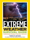 National Geographic Extreme Weather Survival Guide (eBook): Understand, Prepare, Survive, Recover