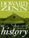 Howard Zinn on History (eBook)