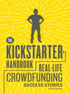 How to Raise $100,000 on Kickstarter (eBook): Real-Life Success Stories of Artists, Inventors, and Entrepreneurs