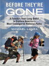 Before They're Gone (eBook): A Family's Year-Long Quest to Explore America's Most Endangered National Parks