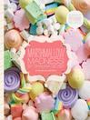 Marshmallow Madness! (eBook): Dozens of Puffalicious Recipes