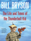 Cover image for The Life and Times of the Thunderbolt Kid