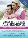 What If It's Not Alzheimer's? (eBook): A Caregiver's Guide to Dementia