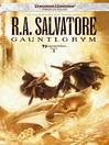 Gauntlgrym (eBook): Neverwinter Saga, Book 1