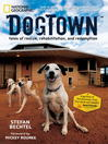 DogTown (eBook): Tales of Rescue, Rehabilitation, and Redemption