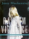 Random Violence (eBook): Jade de Jong Series, Book 1