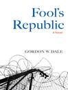 Fool's Republic (eBook): A Novel