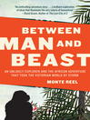 Between man and beast : a tale of exploration and evolution